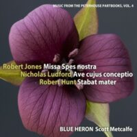 Music from the Peterhouse Partbooks, Vol. 4 (Robert Jones: Missa Spes nostra)