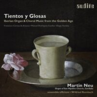 Tientos y Glosas: Iberian Organ & Choral Music from the Golden Age