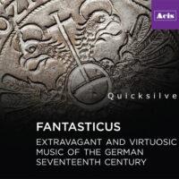 Fantasticus: Extravagant  and Virtuosic Music of the  German Seventeenth Century  (Weckmann, Bertali, Kerll,  Buxtehude, Schmelzer,  Vierdanck, Oswald, Anon.)