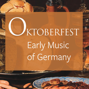 Oktoberfest: Early Music of Germany » Early Music America