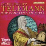 Georg Philipp Telemann: The Concerti-en-Suite