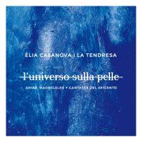 L'universo sulla pelle. Arias, madrigales y cantatas del seicento