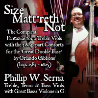 Size Matt'reth Not - The Compleat Fantazias for 2 Treble Viols & the 3 & 4​-​part Consorts for the 'Great Dooble Base' by Orlando Gibbons (bap​.​1583​-​1625)
