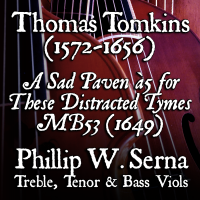 Thomas Tomkins (1572-1656) – A Sad Paven for These Distracted Tymes, MB53 (1649)
