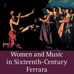 Book Review: Celebrating The Women Who Made Music In Ferrara