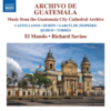 Instrumental Ensemble Music - Archivo de Guatemala: Music from the Guatemala City Cathedral Archive (El Mundo, Savino)