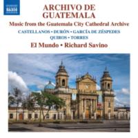 Archivo de Guatemala: Music from the Guatemala City Cathedral Archive (El Mundo, Savino)