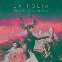 La Folia - Baroque chamber music around the theme of 'madness' and 'chaos'